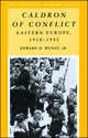 Caldron of Conflict: Eastern Europe 1918 - 1945 (0882959476) cover image