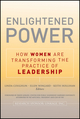 Enlightened Power: How Women are Transforming the Practice of Leadership (1118085876) cover image