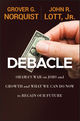 Debacle: Obama's War on Jobs and Growth and What We Can Do Now to Regain Our Future (1118186176) cover image