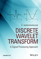 Discrete Wavelet Transform: A Signal Processing Approach (1119046076) cover image