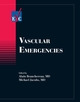 Vascular Emergencies (1405103876) cover image