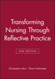 Transforming Nursing Through Reflective Practice, 2nd Edition (1405114576) cover image