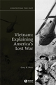 Vietnam: Explaining America's Lost War (1405125276) cover image