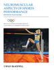 The Encyclopaedia of Sports Medicine, An IOC Medical Commission Publication, Volume XVII, Neuromuscular Aspects of Sports Performance (1444334476) cover image