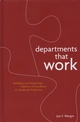 Departments that Work: Building and Sustaining Cultures of Excellence in Academic Programs