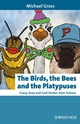 The Birds, the Bees and the Platypuses: Crazy, Sexy and Cool Stories from Science (3527322876) cover image