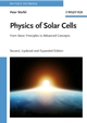 Physics of Solar Cells: From Basic Principles to Advanced Concepts (3527408576) cover image