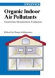Organic Indoor Air Pollutants: Occurence, Measurement, Evaluation (3527613676) cover image