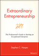 Extraordinary Entrepreneurship: The Professional's Guide to Starting an Exceptional Enterprise (0470087277) cover image