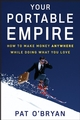 Your Portable Empire: How to Make Money Anywhere While Doing What You Love (0470135077) cover image