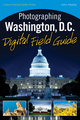 Photographing Washington D.C. Digital Field Guide (0470586877) cover image