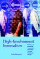 High-Involvement Innovation : Building and Sustaining Competitive Advantage Through Continuous Change (0470847077) cover image