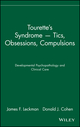 Tourette's Syndrome -- Tics, Obsessions, Compulsions: Developmental Psychopathology and Clinical Care (0471160377) cover image
