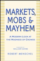 Markets, Mobs & Mayhem: How to Profit From the Madness of Crowds (0471233277) cover image