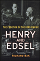 Henry and Edsel: The Creation of the Ford Empire (0471234877) cover image