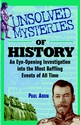 Unsolved Mysteries of History: An Eye-Opening Investigation into the Most Baffling Events of All Time (0471442577) cover image