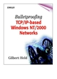 Bulletproofing TCP/IP-Based Windows NT/2000 Networks  (0471495077) cover image