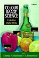 Colour Image Science: Exploiting Digital Media (0471499277) cover image