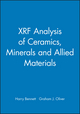XRF Analysis of Ceramics, Minerals and Allied Materials (0471934577) cover image