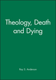 Theology, Death and Dying (0631148477) cover image