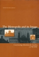 The Metropolis and its Image: Constructing Identities for London, c. 1750-1950 (0631216677) cover image