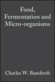 Food, Fermentation and Micro-organisms (0632059877) cover image