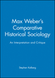 Max Weber's Comparative Historical Sociology: An Interpretation and Critique (0745612377) cover image