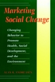 Marketing Social Change: Changing Behavior to Promote Health, Social Development, and the Environment (0787901377) cover image
