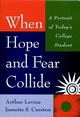 When Hope and Fear Collide: A Portrait of Today's College Student (0787938777) cover image