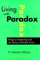 Living with Paradox: Religious Leadership and the Genius of Double Vision (0787940577) cover image