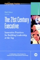 The 21st Century Executive: Innovative Practices for Building Leadership at the Top (0787952877) cover image