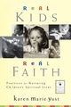 Real Kids, Real Faith: Practices for Nurturing Children's Spiritual Lives (0787964077) cover image