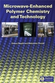 Microwave-Enhanced Polymer Chemistry and Technology (0813825377) cover image