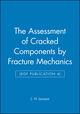The Assessment of Cracked Components by Fracture Mechanics (EGF Publication 4) (0852986777) cover image