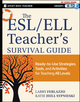 The ESL / ELL Teacher's Survival Guide: Ready-to-Use Strategies, Tools, and Activities for Teaching English Language Learners of All Levels (1118095677) cover image
