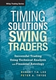 Timing Solutions for Swing Traders: Successful Trading Using Technical Analysis and Financial Astrology (1118339177) cover image
