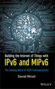 Building the Internet of Things with IPv6 and MIPv6: The Evolving World of M2M Communications (1118473477) cover image
