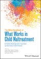 The Wiley Handbook of What Works in Child Maltreatment: An Evidence-Based Approach to Assessment and Intervention in Child Protection (1118976177) cover image