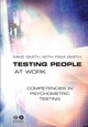 Testing People at Work: Competencies in Psychometric Testing (1405108177) cover image