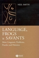 Language, Frogs and Savants: More Linguistic Problems, Puzzles and Polemics (1405130377) cover image