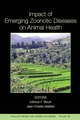 Impact of Emerging Zoonotic Diseases on Animal Health: 8th Biennial Conference of the Society for Tropical Veterinary Medicine, Volume 1081 (1573316377) cover image