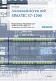 Automatisieren mit SIMATIC S7-1200: Programmieren, Projektieren und Testen mit STEP 7 Basic V11; Visualisieren mit WinCC Basic V11, 2nd Edition (3895786977) cover image