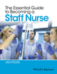 The Essential Guide to Becoming a Staff Nurse (EHEP003577) cover image