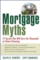 Mortgage Myths: 77 Secrets That Will Save You Thousands on Home Financing (0470195878) cover image