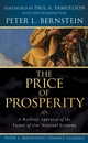 The Price of Prosperity: A Realistic Appraisal of the Future of Our National Economy (Peter L. Bernstein's Finance Classics)  (0470287578) cover image