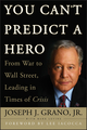 You Can't Predict a Hero: From War to Wall Street, Leading in Times of Crisis (0470411678) cover image
