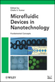 Microfluidic Devices in Nanotechnology: Fundamental Concepts (0470472278) cover image