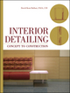 Interior Detailing: Concept to Construction (0470504978) cover image