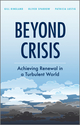 Beyond Crisis: Achieving Renewal in a Turbulent World (0470685778) cover image