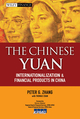The Chinese Yuan: Internationalization and Financial Products in China (0470827378) cover image